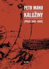 Kalužiny (Písek 2005-2008)