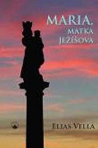 Maria, matka Ježíšova - Vella Elias