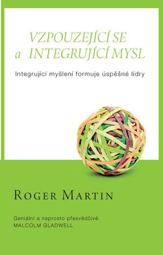 Vzpouzejícího se a integrující mysl - Integrující myšlení formuje úspěšné lídry