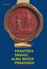 Alma mater Pragensis / Studie k počátkům Univerzity Karlovy