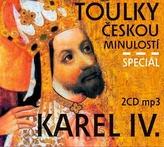 Toulky českou minulostí komplet - Speciál Karel IV.