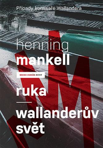 Ruka / Wallanderův svět