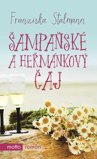 Šampaňské a heřmánkový čaj - Franziska Stalmann