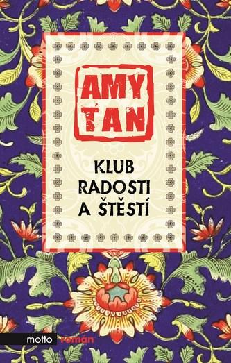 Klub radosti a štěstí - Amy Tan