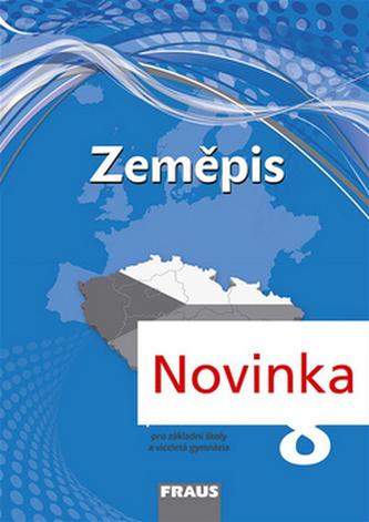 Zeměpis 8 pro ZŠ a VG - PS (nová generace) - Kolektiv autorů