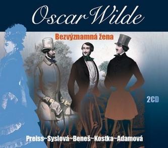 Bezvýznamná žena - Oscar Wilde; Viktor Preiss; Dana Syslová; Svatopluk Beneš