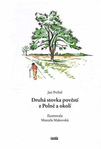 Druhá stovka pověstí z Polné a okolí - Jan Prchal