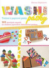 Washi pásky - 101 skvělých nápadů na zdobení japonskou dekorativní páskou