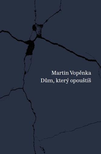 Dům, který opouštíš - Martin Vopěnka
