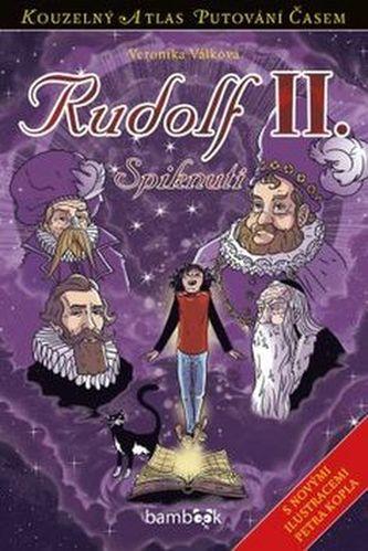 Rudolf II. - Spiknutí - Veronika Válková