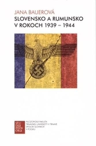 Slovensko a Rumunsko v rokoch 1939-1944