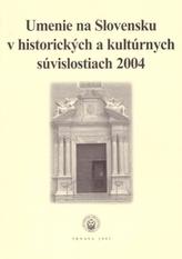Umenie na Slovensku v historických a kultúrnych súvislostiach 2004