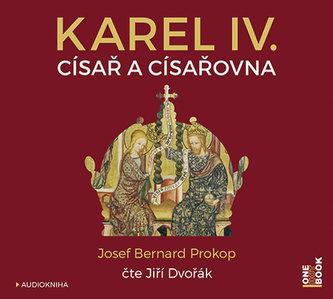 Karel IV. - Císař a císařovna - CDmp3 (Čte Jiří Dvořák)