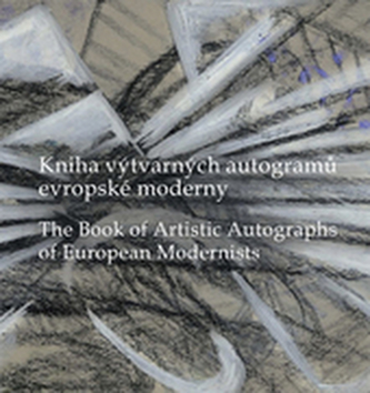 Kniha výtvarných autogramů evropské moderny. The Book of Artistic Autographs of European Modernists