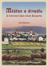 Měšťan a divadlo. Z kulturních dějin města Šumperka