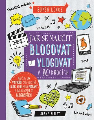 Jak se naučit blogovat a vlogovat v 10 krocích - neuveden