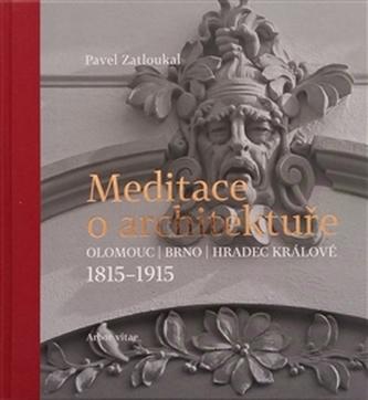 Meditace o architektuře - Pavel Zatloukal