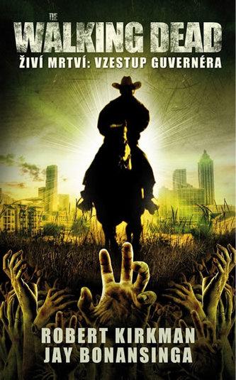 The Walking Dead - Živí mrtví 1 - Vzestup guvernéra