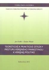 Teoretické a praktické otázky prístupu verejného marketingu k verejnej politike