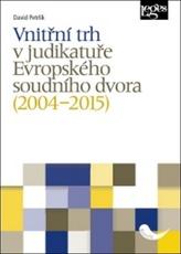 Vnitřní trh v judikatuře Evropského soudního dvora (2004–2015)