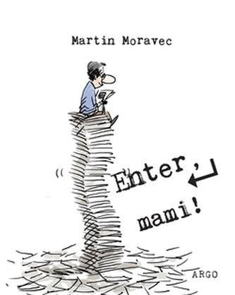 Enter, mami ! - Martin Moravec