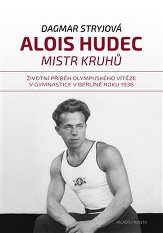 Alois Hudec – mistr kruhů - Dagmar Stryjová