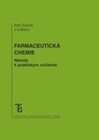 Farmaceutická chemie. Návody k praktickým cvičením - Zimčík, Petr