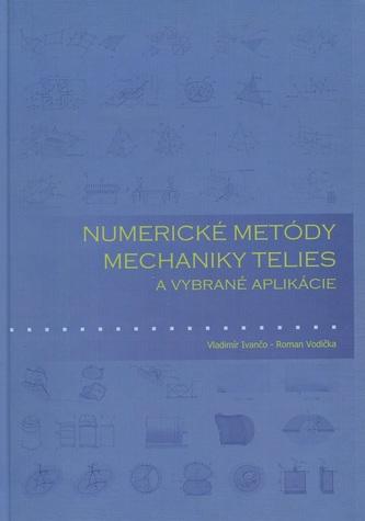 Numerické metódy mechaniky telies a vybrané aplikácie