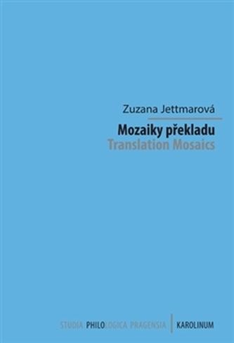 Mozaiky překladu - Zuzana Jettmarová