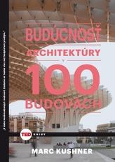 Budúcnosť architektúry v 100 budovách