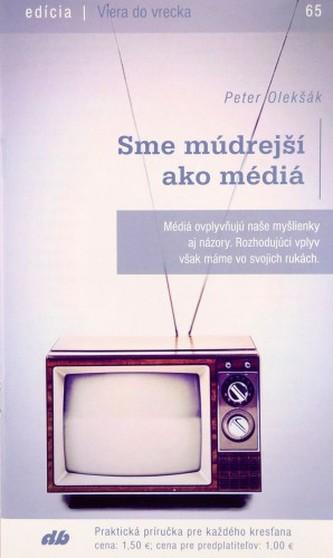 Sme múdrejší ako médiá
