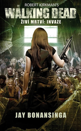 The Walking Dead -  Živí mrtví 6 - Invaze
