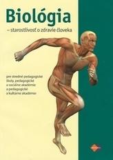 Biológia - starostlivosť o zdravie človeka pre stredné pedagogické školy, pedagogické a sociálne akadémie a pedagogické a kultúrne akadémie