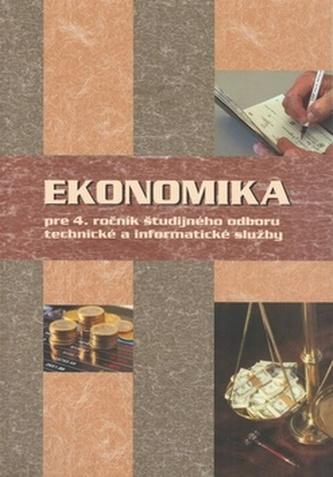 Ekonomika pre 4. ročník študijného odboru technické a informatické služby