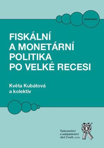 Fiskální a monetární politika po velké recesi