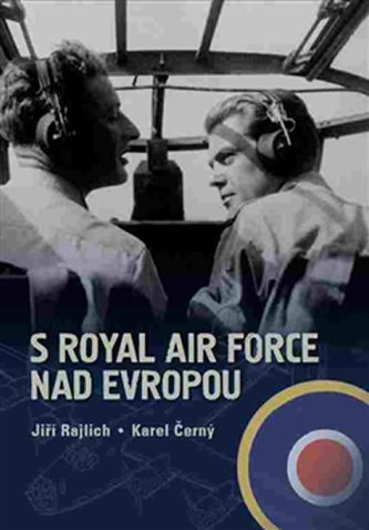 S Royal Air Force nad Evropou - Jiří Rajlich