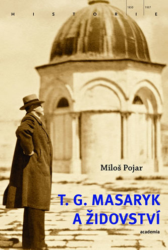 T. G. Masaryk a židovství - Miloš Pojar