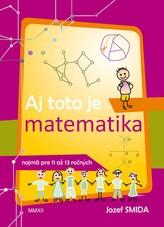 Aj toto je matematika ( pre 5. až 7. ročník ZŠ)