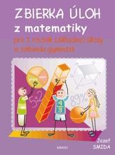 Zbierku úloh z matematiky pre 7. ročník ZŠ a sekundu gymnázií