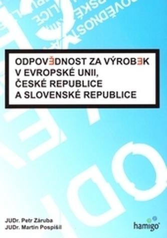 Odpovědnost za výrobek v Evropské unii, České republice a Slovenské republice