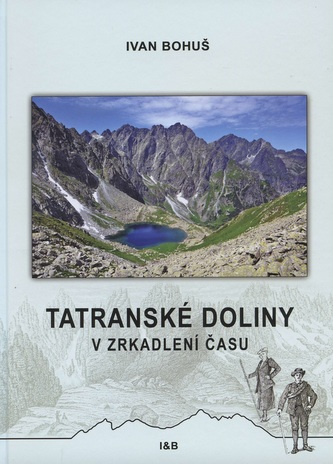 Tatranské doliny v zrkadlení času