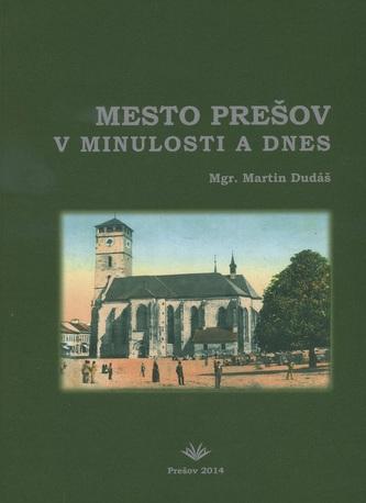 Mesto Prešov v minulosti a dnes