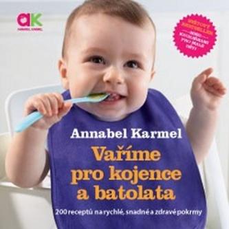 Vaříme pro kojence a batolata - Annabel Karmel