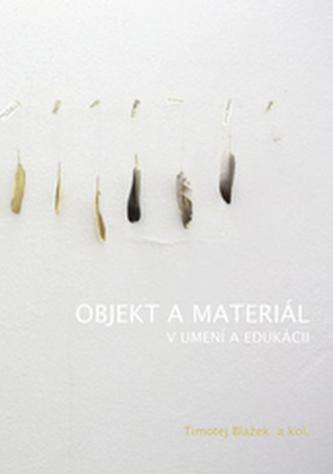 Objekt a materiál v umení a edukácii