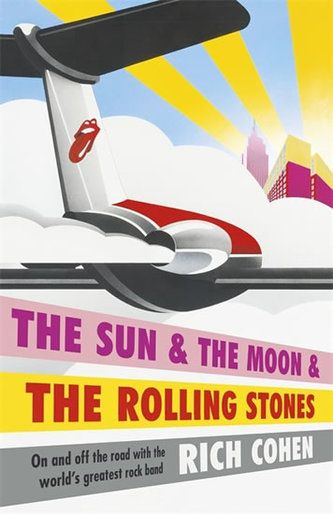 The Sun & the Moon & the Rolling Stones - Cohen Rich