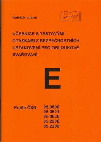 Učebnice s testovými otázkami z bezpečnostních ustanovení pro obloukové svařování