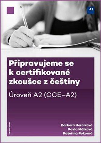 Připravujeme se k certifi kované zkoušce z češtiny, úroveň A2