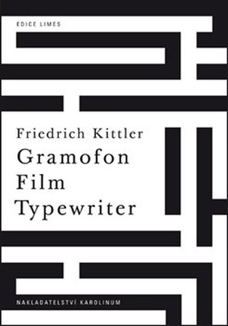 Gramofon. Film. Typewriter - Kittler, Friedrich