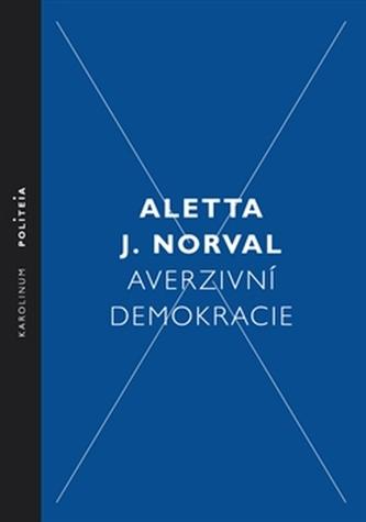Averzivní demokracie - Aletta J. Norval