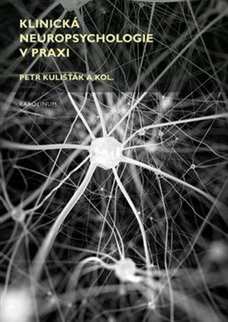 Klinická neuropsychologie v praxi - Karel a kol. Hudec